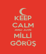 KEEP CALM AND JOIN MİLLİ GÖRÜŞ - Personalised Poster A4 size