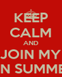KEEP CALM AND JOIN MY ANN SUMMERS - Personalised Poster A4 size
