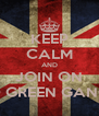 KEEP CALM AND JOIN ON BLOOD GREEN GANGSTERS - Personalised Poster A4 size