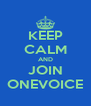 KEEP CALM AND JOIN ONEVOICE - Personalised Poster A4 size