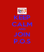 KEEP CALM AND JOIN P.O.S - Personalised Poster A4 size