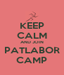 KEEP CALM AND JOIN PATLABOR CAMP - Personalised Poster A4 size