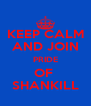 KEEP CALM AND JOIN PRIDE OF  SHANKILL - Personalised Poster A4 size