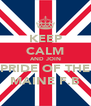 KEEP CALM AND JOIN PRIDE OF THE MAINE F.B - Personalised Poster A4 size