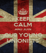 KEEP CALM AND JOIN QUB YOUNG UNIONISTS - Personalised Poster A4 size