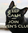 KEEP CALM AND JOIN  RAVEN'S CLUB - Personalised Poster A4 size