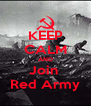 KEEP CALM AND Join  Red Army - Personalised Poster A4 size