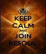 KEEP CALM AND JOIN RESOUL - Personalised Poster A4 size
