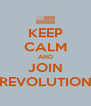 KEEP CALM AND JOIN REVOLUTION - Personalised Poster A4 size