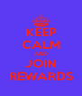 KEEP CALM AND JOIN REWARDS - Personalised Poster A4 size