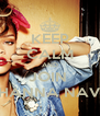 KEEP CALM AND JOIN  RIHANNA NAVY. - Personalised Poster A4 size