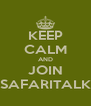 KEEP CALM AND JOIN SAFARITALK - Personalised Poster A4 size