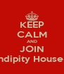 KEEP CALM AND JOIN Serendipity House Club - Personalised Poster A4 size