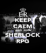 KEEP CALM AND JOIN SHERLOCK RPG - Personalised Poster A4 size