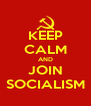 KEEP CALM AND JOIN SOCIALISM - Personalised Poster A4 size