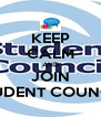 KEEP CALM AND JOIN STUDENT COUNCIL - Personalised Poster A4 size