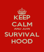 KEEP CALM AND JOIN SURVIVAL HOOD - Personalised Poster A4 size
