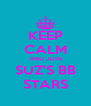 KEEP CALM AND JOIN SUZ'S BB STARS - Personalised Poster A4 size