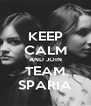 KEEP CALM AND JOIN TEAM SPARIA - Personalised Poster A4 size
