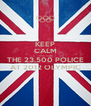 KEEP CALM AND JOIN THE 23,500 POLICE AT 2012 OLYMPIC - Personalised Poster A4 size