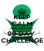 KEEP CALM AND JOIN THE 90 DAY  CHALLENGE - Personalised Poster A4 size