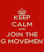 KEEP CALM AND JOIN THE AG MOVEMENT  - Personalised Poster A4 size