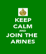 KEEP CALM AND JOIN THE  ARINES - Personalised Poster A4 size