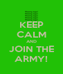 KEEP CALM AND JOIN THE ARMY! - Personalised Poster A4 size