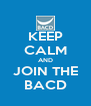 KEEP CALM AND JOIN THE BACD - Personalised Poster A4 size