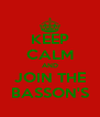 KEEP CALM AND JOIN THE BASSON'S - Personalised Poster A4 size