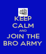 KEEP CALM AND JOIN THE BRO ARMY - Personalised Poster A4 size