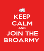 KEEP CALM AND JOIN THE BROARMY - Personalised Poster A4 size