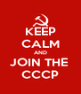 KEEP CALM AND JOIN THE  CCCP - Personalised Poster A4 size