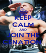 KEEP CALM AND JOIN THE CENATION  - Personalised Poster A4 size