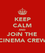 KEEP CALM AND JOiN THE CINEMA CREW - Personalised Poster A4 size