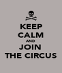 KEEP CALM AND JOIN THE CIRCUS - Personalised Poster A4 size