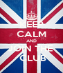 KEEP CALM AND JOIN THE   CLUB - Personalised Poster A4 size