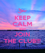 KEEP CALM AND JOIN THE CLUB!!! - Personalised Poster A4 size