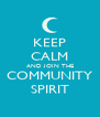 KEEP CALM AND JOIN THE COMMUNITY SPIRIT - Personalised Poster A4 size