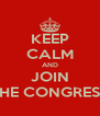 KEEP CALM AND JOIN THE CONGRESS - Personalised Poster A4 size
