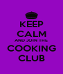 KEEP CALM AND JOIN THE COOKING CLUB - Personalised Poster A4 size