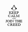 KEEP CALM AND JOIN THE CREED - Personalised Poster A4 size