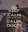 KEEP CALM AND JOIN THE DALEK DISCO - Personalised Poster A4 size