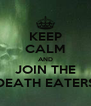 KEEP CALM AND JOIN THE DEATH EATERS - Personalised Poster A4 size