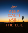 KEEP CALM AND JOIN THE EDL - Personalised Poster A4 size