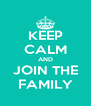 KEEP CALM AND JOIN THE FAMILY - Personalised Poster A4 size