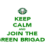 KEEP CALM AND JOIN THE GREEN BRIGADE - Personalised Poster A4 size