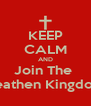 KEEP CALM AND Join The  Heathen Kingdom - Personalised Poster A4 size
