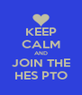 KEEP CALM AND JOIN THE HES PTO - Personalised Poster A4 size