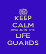 KEEP CALM AND JOIN THE LIFE GUARDS - Personalised Poster A4 size